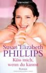 Küss mich, wenn du kannst - Susan Elizabeth Phillips