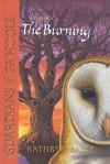 The Burning (Guardians of Ga'Hoole, #6) - Kathryn Lasky