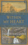 Within My Heart - Tamera Alexander