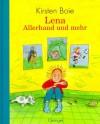 Lena. Allerhand und mehr. ( Ab 7 J.). - Kirsten Boie