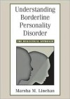 Understanding Borderline Personality Disorder: The Dialectical Approach - Marsha M. Linehan