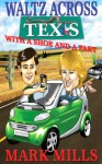 Waltz across Texas with a Shoe and a Fart - Mark Mills, Shannon Mills, Ciaran Curley