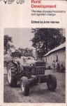Rural Development: Theories Of Peasant Economy And Agrarian Change - John Harriss