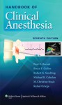 Handbook of Clinical Anesthesia - Paul Barash, Bruce F. Cullen, Robert K. Stoelting, Michael Cahalan, M. Christine Stock, Rafael Ortega