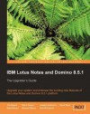 IBM Lotus Notes and Domino 8.5.1 - Barry Rosen, Bennie Gibson