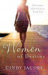 Women of Destiny: Releasing You to Fulfill God's Call in Your Life - Cindy Jacobs
