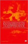 Racializing Class, Classifying Race: Labour and Difference in Britain, the USA and Africa - Rick Halpern, Peter Alexander