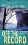 Off The Record - Bonnie Hearn Hill