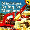 Machines as Big as Monsters - Paul Stickland