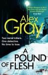 A Pound Of Flesh (DCI Lorimer) - Alex Gray