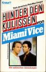 Hinter den Kulissenvon Miami Vice - Trish Janeshutz, Rob MacGregor, Trish Janeschutz