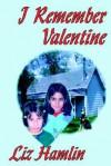 I Remember Valentine - Liz Hamlin