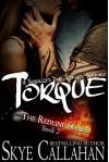 Torque: A Serialized Dark Romantic Suspense (The Redline Series Book 2) - Skye Callahan
