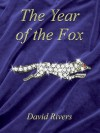 The Year of the Fox - David Rivers