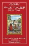 Gypsy Folk Tales - Book Two - Francis Groome, Maggie Gunzel