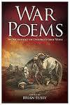 War Poems An Anthology of Unforgettable Verse - Brian Busby