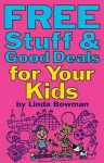Free Stuff & Good Deals for Your Kids - Linda Bowman
