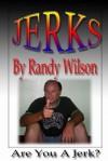 Jerks - Randy Wilson