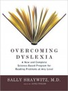 Overcoming Dyslexia: A New and Complete Science-Based Program for Reading Problems at Any Level (MP3 Book) - Sally E. Shaywitz, Anna Fields