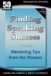 50 Interviews: Finding Speaking Success: Mentoring Tips From The Masters. Volume 1 - Brian Schwartz, Laura Lee Carter, Nick Scheidies