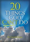 20 Things God Can't Do - Criswell Freeman