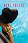 The Hollywood Daughter - Kate Alcott