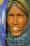 The Last Of The Bedu: In Search Of The Myth - Michael Asher
