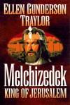 Melchizedek - Ellen Gunderson Traylor