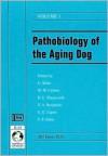 Pathobiology of the Aging Dog 2 Volume Set - Ulrich Mohr