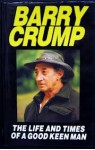The Life And Times Of A Good Keen Man - Barry Crump