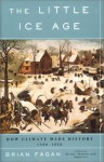 The Little Ice Age: How Climate Made History 1300-1850 - Brian M. Fagan
