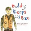 Daddy Keeps Us Free - Scott Mann, Nick Pannell