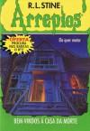 Bem-Vindos à Casa da Morte (Arrepios, #1) - R.L. Stine