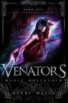 Magic Unleashed (Venators #1) - Devri Walls