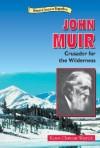 John Muir: Crusader for the Wilderness (Historical American Biographies) - Karen Clemens Warrick