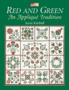 Red and Green: An Applique Tradition - Jeana Kimball, Barbara Tourtillotte, Stephanie Benson