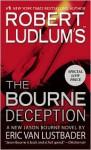 Robert Ludlum's The Bourne Deception (Bourne Series #7) - Robert Ludlum, Eric Van Lustbader