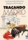 Traçando Madrid - Luis Fernando Verissimo, Joaquim Fonseca