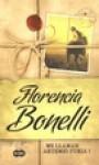 Me llaman Artemio Furia (Artemio Furia, #1) - Florencia Bonelli