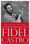 Ontmoetingen met Fidel Castro - Katrien Demuynck, Marc Vandepitte