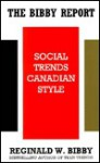 The Bibby Report: Social Trends Canadian Style - Reginald Wayne Bibby