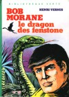 Le dragon des Fenstone (Bob Morane #48) - Henri Vernes, Claude Gohérel, William Vance