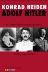 Adolf Hitler: Das Zeitalter der Verantwortungslosigkeit: Ein Mann gegen Europa (German Edition) - Konrad Heiden