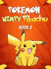 Pokemon Go: Strange Origins of the Wimpy Pikachu 2: (An Unofficial Pokemon Book) (Pokemon Pikachu) - Red Smith