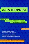 E-Enterprise: Business Models, Architecture, and Components - Faisal Hoque