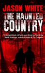 The Haunted Country - Jason White