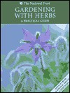 Gardening with Herbs: A Practical Guide - Cathy Buchanan
