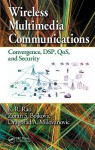 Wireless Multimedia Communications: Convergence, DSP, QoS and Security - K.R. Rao, Zoran S. Bojkovic, Dragorad A. Milovanovic