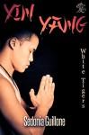 Yin Yang (White Tigers Book 3) - Sedonia Guillone