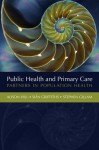 Public Health and Primary Care - Sian Griffiths, Stephen Gillam, Alison Hill